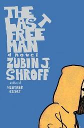 The Last Free Man - Zubin J Shroff