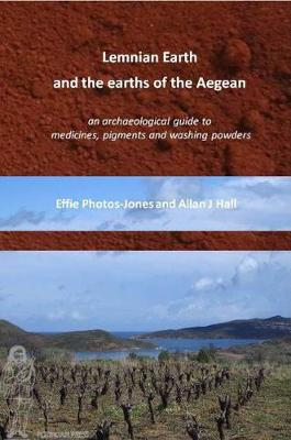 Lemnian Earth and the Earths of the Aegean - Effie Photos-Jones