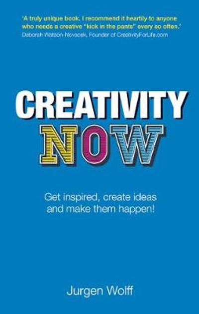 Creativity Now - Jurgen Wolff
