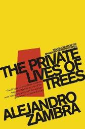 The Private Lives Of Trees - Alejandro Zambra