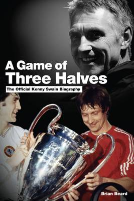 A Game of Three Halves - Kenny Swain