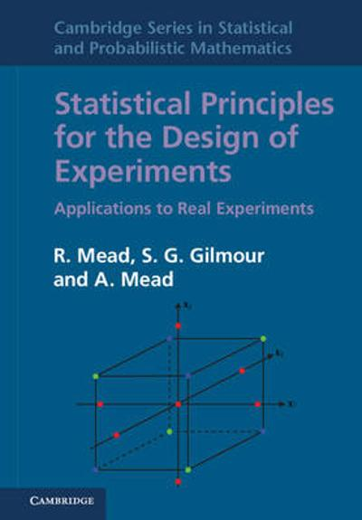 Statistical Principles for the Design of Experiments - Roger Mead