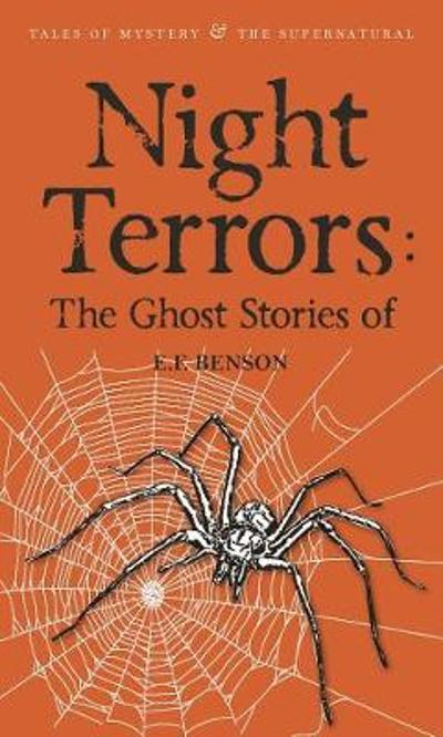 Night Terrors: The Ghost Stories of E.F. Benson - E. F. Benson