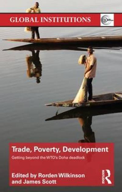 Trade, Poverty, Development - Rorden Wilkinson