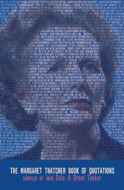 The Margaret Thatcher Book of Quotations - Grant Tucker