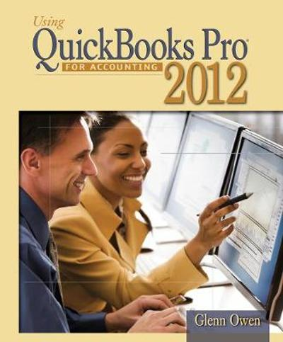Using Quickbooks Accountant 2012 for Accounting (with Data File CD-ROM) - Glenn Owen