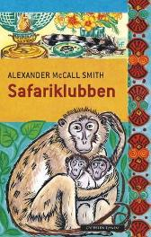 Safariklubben - Alexander McCall Smith Toril Hanssen