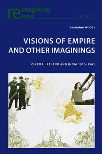 Visions of Empire and Other Imaginings - Jeannine Woods