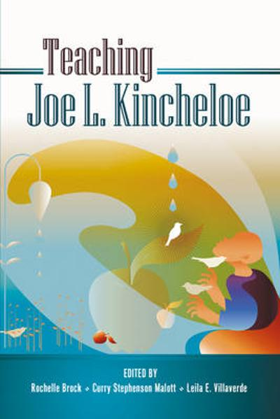Teaching Joe L. Kincheloe - Rochelle Brock