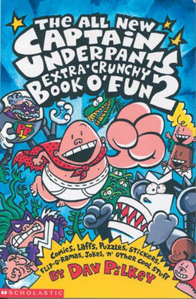 The Captain Underpants Extra-Crunchy Book O'Fun 2 - Dav Pilkey