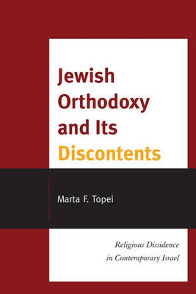 Jewish Orthodoxy and Its Discontents - Marta F. Topel