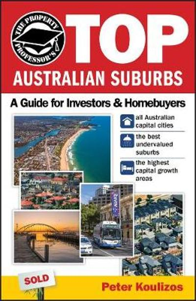 The Property Professor's Top Australian Suburbs - Peter Koulizos