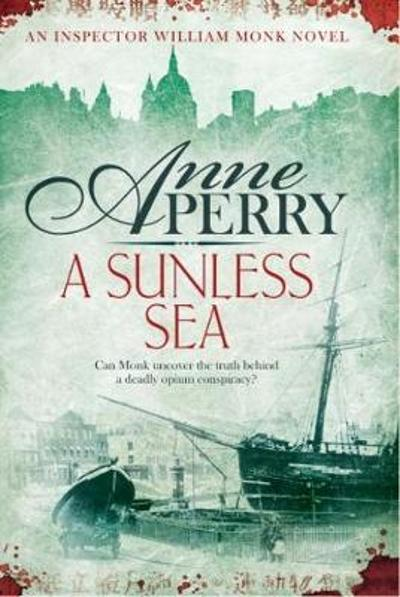A Sunless Sea (William Monk Mystery, Book 18) - Anne Perry