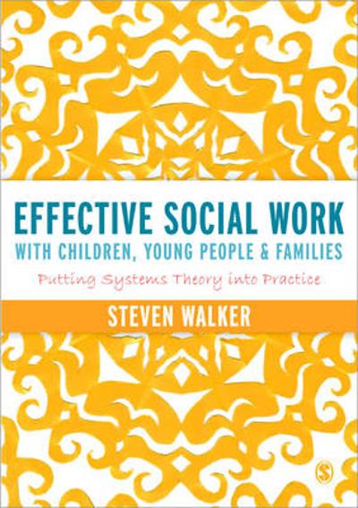 Effective Social Work with Children, Young People and Families - Susan Walker