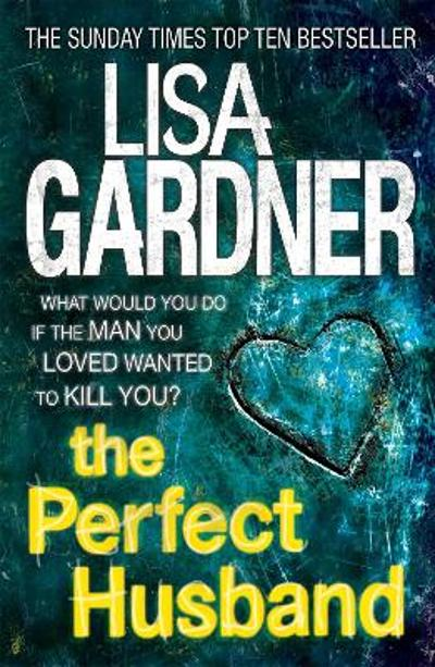 The Perfect Husband (FBI Profiler 1) - Lisa Gardner