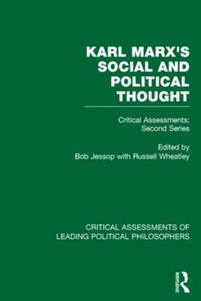 Marx's Social and Political Thought II (Vols. 5-8) - Bob Jessop