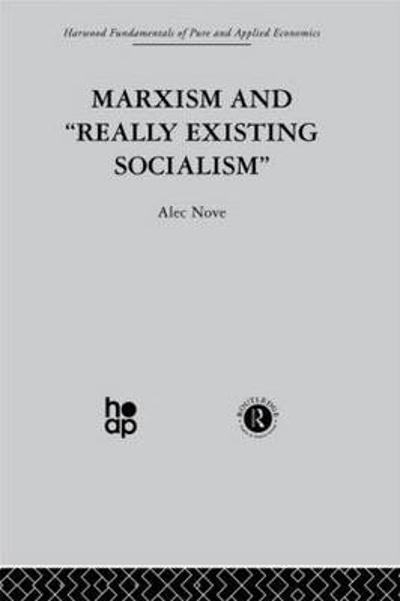 Marxism and 'Really Existing Socialism' - Alec Nove
