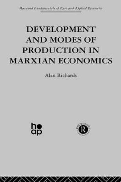 Development and Modes of Production in Marxian Economics - Alan Richards