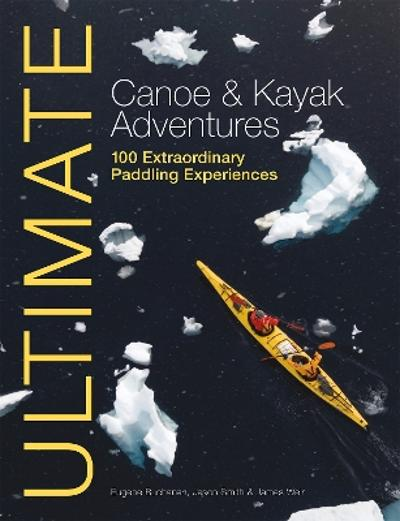 Ultimate Canoe & Kayak Adventures - Eugene Buchanan