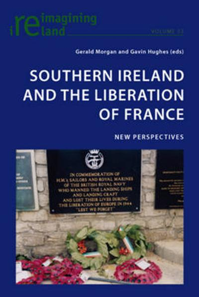 Southern Ireland and the Liberation of France - Gerald Morgan