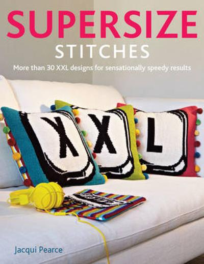 Supersize Stitches - Jacqui Pearce