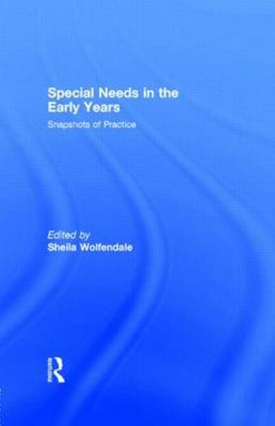Special Needs in the Early Years - Sheila Wolfendale