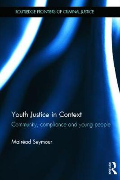 Youth Justice in Context - Mairead Seymour