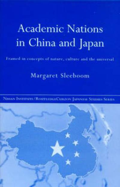 Academic Nations in China and Japan - Margaret Sleeboom