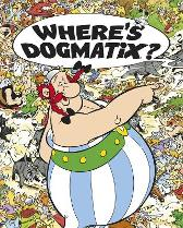 Asterix: Where's Dogmatix? - Albert Uderzo