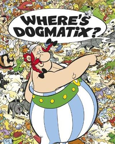 Asterix: Where's Dogmatix? - Rene Goscinny