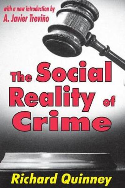 The Social Reality of Crime - Richard Quinney