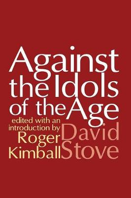 Against the Idols of the Age - David Stove