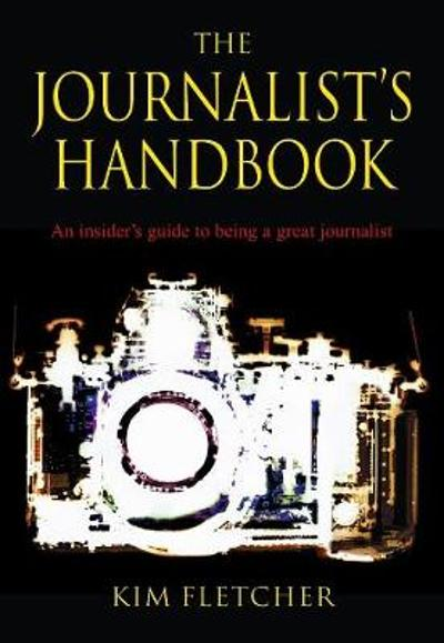 The Journalist's Handbook - Kim Fletcher