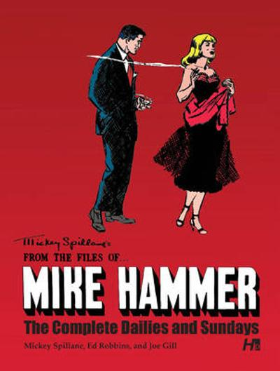 Mickey Spillane's From the Files of...Mike Hammer: The complete Dailies and Sundays Volume 1 - Mickey Spillane
