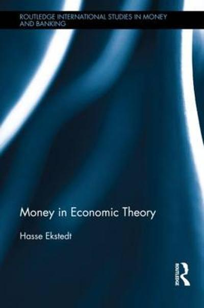 Money in Economic Theory - Hasse Ekstedt