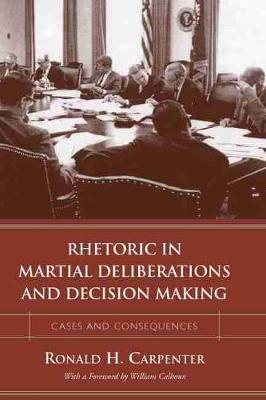 Rhetoric in Martial Deliberations and Decision Making - Ronald H. Carpenter