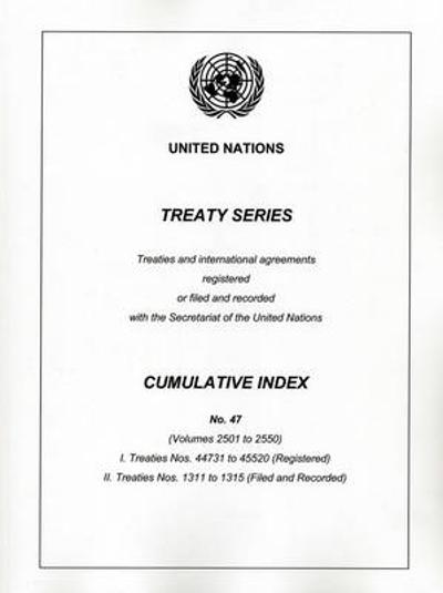 Treaty Series Cumulative Index No. 47 - United Nations