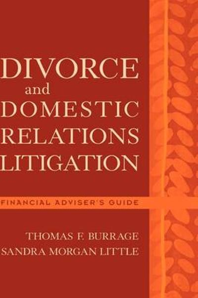 Divorce and Domestic Relations Litigation - Thomas F. Burrage