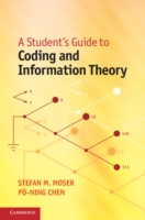 Student's Guide to Coding and Information Theory - Moser/Chen