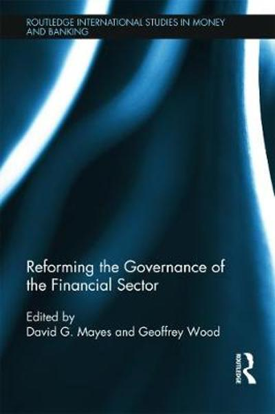 Reforming the Governance of the Financial Sector - David Mayes