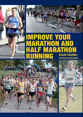 Improve Your Marathon and Half Marathon Running - David Chalfen