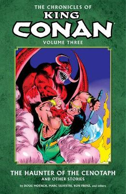 Chronicles Of King Conan Volume 3: The Haunter Of The Cenotaph And Other Stories - Doug Moench