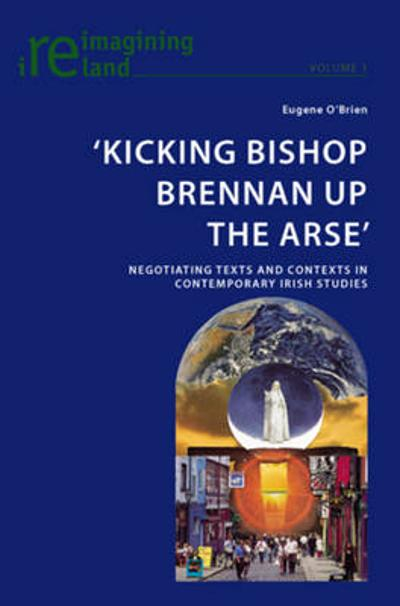 'Kicking Bishop Brennan Up the Arse' - Eugene O'Brien