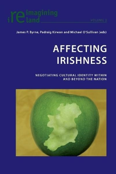 Affecting Irishness - James P. Byrne