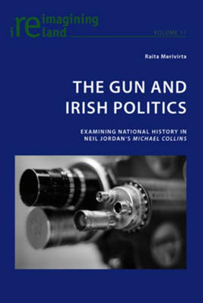 The Gun and Irish Politics - Raita Merivirta