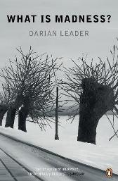 What is Madness? - Darian Leader