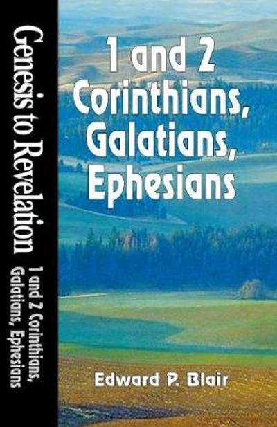 1 and 2 Corinthians, Galatians, Ephesians - Edward P. Blair
