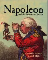 Napoleon and the Invasion of Britain - Alexandra Franklin Mark Philp