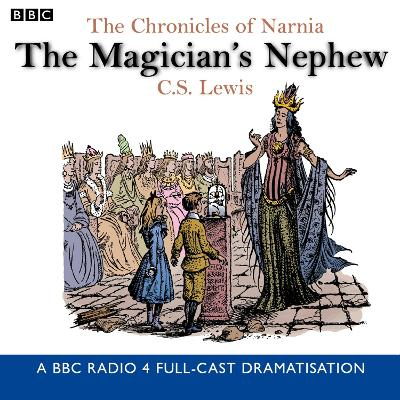 The Chronicles Of Narnia: The Magician's Nephew - C.S. Lewis