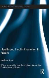 Health and Health Promotion in Prisons - Michael Ross